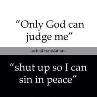 Judge Not?